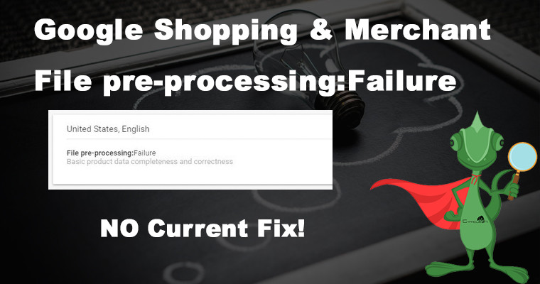 Google Shopping & Merchant File pre-processing:Failure